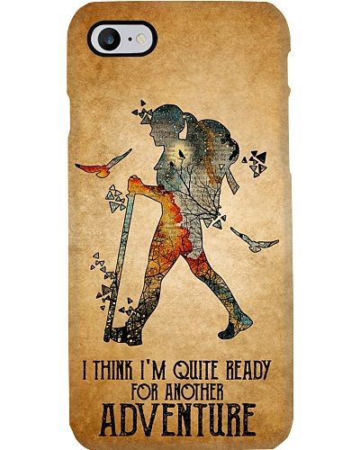 I'm Ready For Another Adventure Phone Case YHT9
