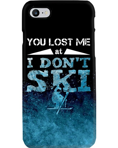 You Lost Me At I Don't Ski Phone Case D19T9
