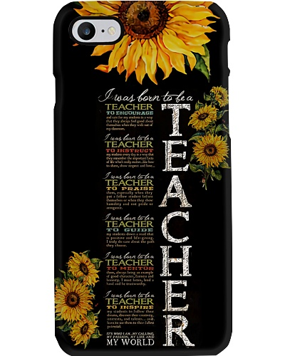 I Was Born To Be A Teacher Phone Case T19A9