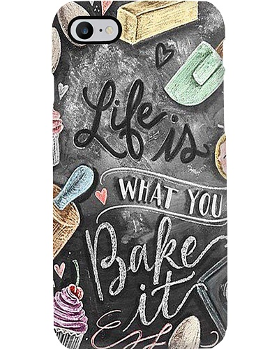 Life Is What You Bake It Phone Case H25P3