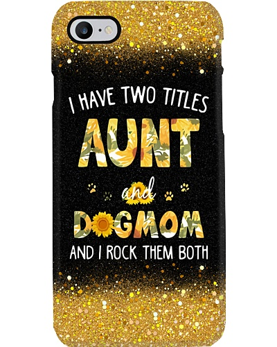 Aunt And Dog Mom Phone Case T19A9