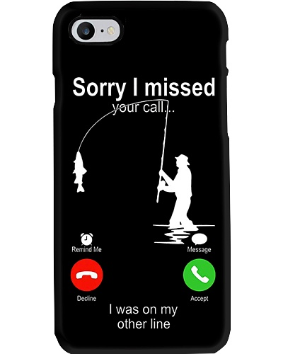 Sorry I Miss Your Call Phone Case HU29