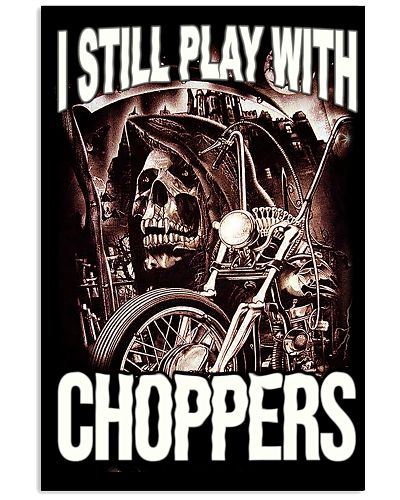 I STILL PLAY WITH CHOPPERS