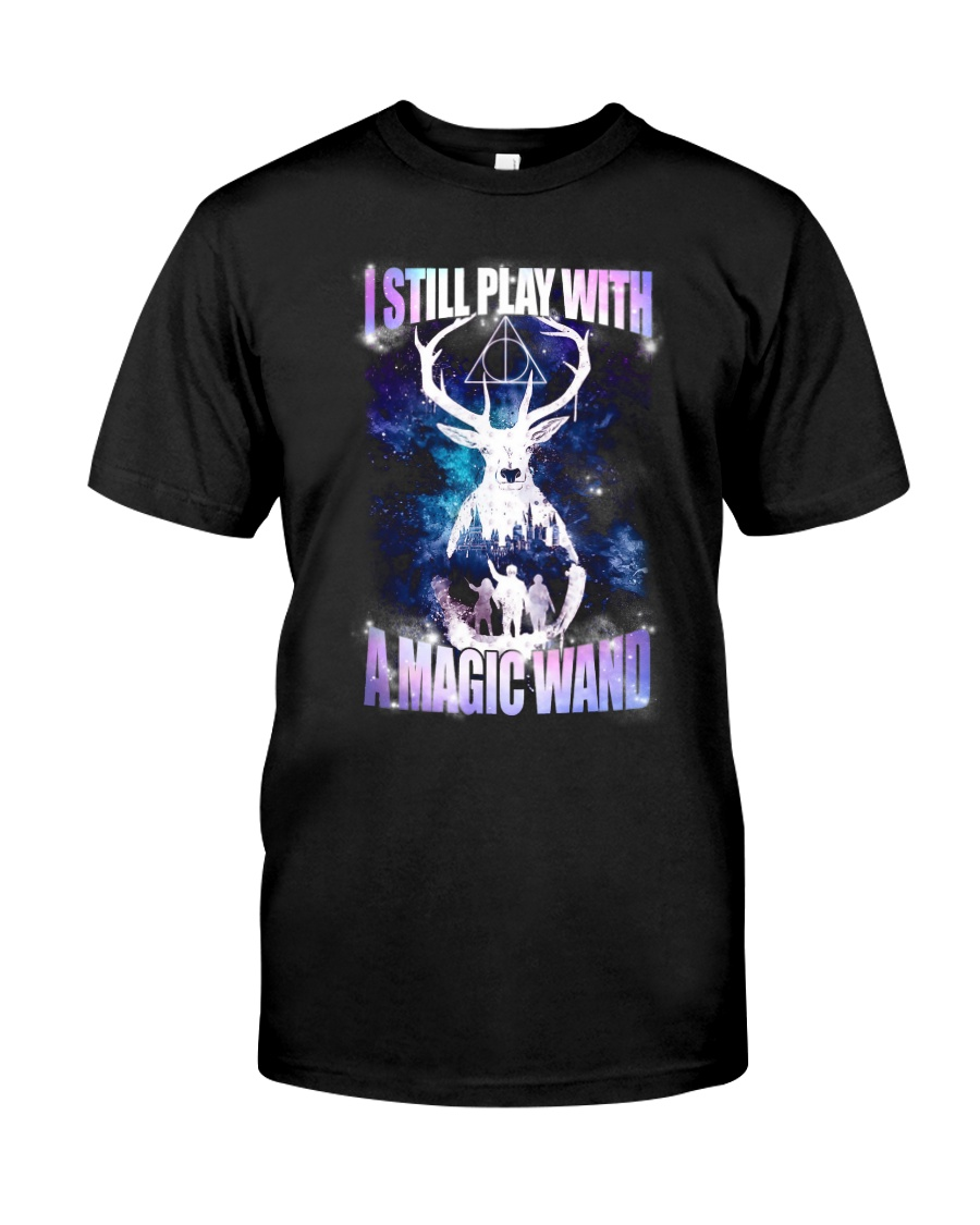 I STILL PLAY WITH A MAGIC WAND Classic T-Shirt