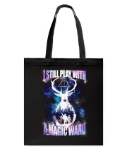 I STILL PLAY WITH A MAGIC WAND Tote Bag tile
