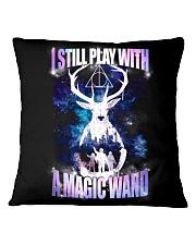 I STILL PLAY WITH A MAGIC WAND Square Pillowcase thumbnail