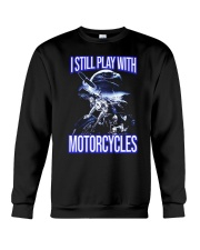 I STILL PLAY WITH - MOTORCYCLES Crewneck Sweatshirt thumbnail
