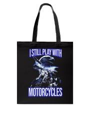 I STILL PLAY WITH - MOTORCYCLES Tote Bag thumbnail