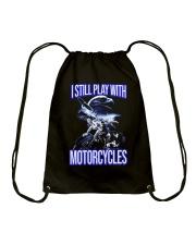 I STILL PLAY WITH - MOTORCYCLES Drawstring Bag thumbnail