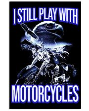I STILL PLAY WITH - MOTORCYCLES 11x17 Poster thumbnail
