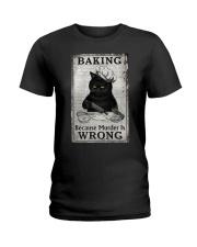 BAKING BECAUSE MURDER IS WRONG Ladies T-Shirt tile