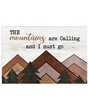 THE MOUNTAINS ARE CALLING AND I MUST GO 17x11 Poster front