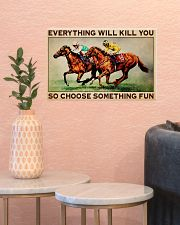 EVERYTHING WILL KILL YOU SO CHOOSE SOMETHING FUN 17x11 Poster poster-landscape-17x11-lifestyle-21