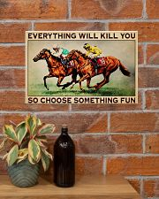EVERYTHING WILL KILL YOU SO CHOOSE SOMETHING FUN 17x11 Poster poster-landscape-17x11-lifestyle-23