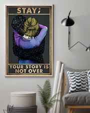 STAY YOUR STORY IS NOT OVER 11x17 Poster lifestyle-poster-1