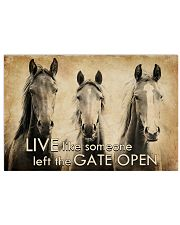 LIVE LIKE SOMEONE LEFT GATE OPEN 17x11 Poster front