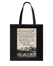 JUST REMEMBER THE RIDE GO ON Tote Bag tile
