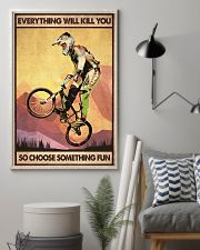 EVERYTHING WILL KILL YOU SO CHOOSE SOMETHING FUN 11x17 Poster lifestyle-poster-1