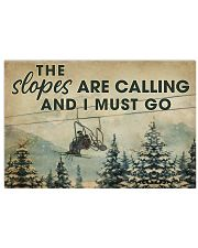 THE SLOPES ARE CALLING AND I MUST GO 17x11 Poster front