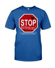 Stop Sinnin   Classic T-Shirt front