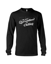 I'm Just Quarantined and Chilling Long Sleeve Tee thumbnail