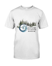 I Go To Lose My Mind And Find My Soul Classic T-Shirt front