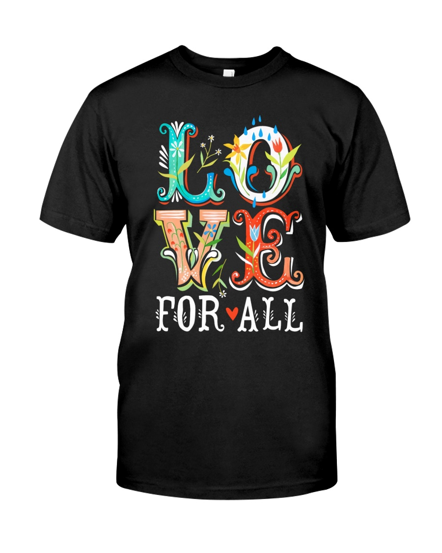 LOVE FOR ALL Classic T-Shirt