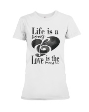 LIFE IS A SONG LOVE IS A MUSIC Premium Fit Ladies Tee thumbnail