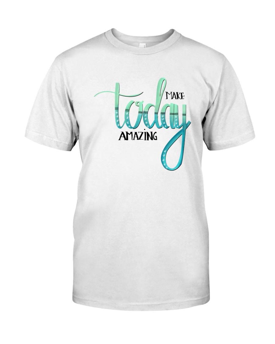 MAKE TODAY AMAZING Classic T-Shirt