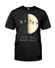 STAY MOOM CHILD Classic T-Shirt front