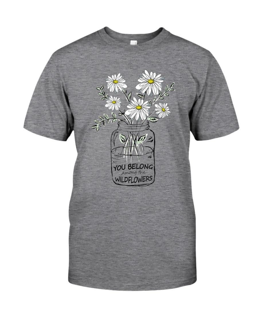 YOU BELONG AMONG THE WILDFLOWER Classic T-Shirt