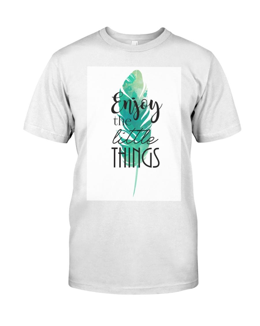 ENJOY THE LITTLE THINGS Classic T-Shirt