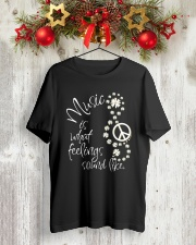 MUSIC IS WHAT FEELINGS SOUND LIKE Classic T-Shirt lifestyle-holiday-crewneck-front-2