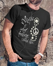 MUSIC IS WHAT FEELINGS SOUND LIKE Classic T-Shirt lifestyle-mens-crewneck-front-4
