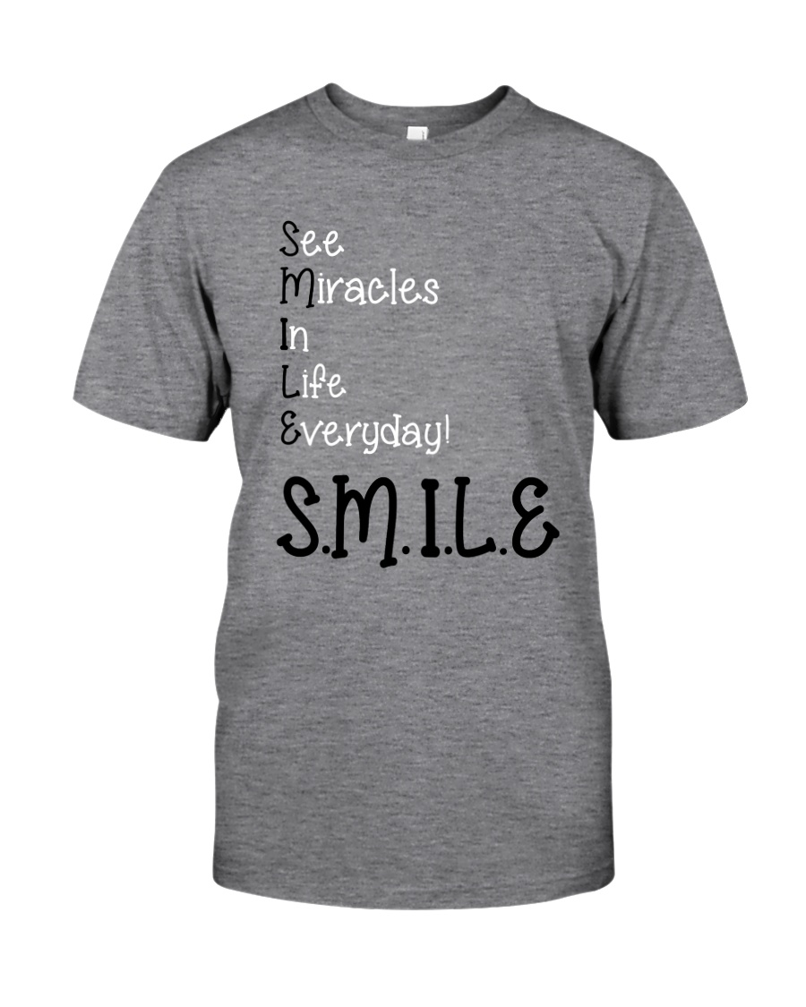 SEE MIRACLES IN LIFE EVERYDAY Classic T-Shirt