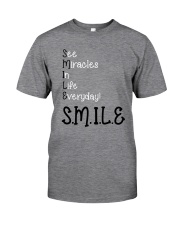 SEE MIRACLES IN LIFE EVERYDAY Classic T-Shirt front