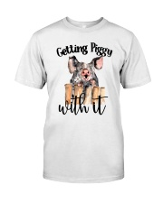 GETTING PIGGY WITH IT Classic T-Shirt front