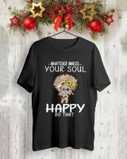 WHAT EVER MAKES YOUR SOUL HAPPY DO THAT Classic T-Shirt lifestyle-holiday-crewneck-front-2