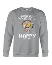 WHAT EVER MAKES YOUR SOUL HAPPY DO THAT Crewneck Sweatshirt thumbnail