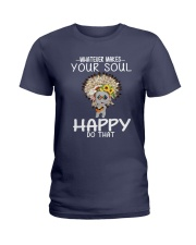 WHAT EVER MAKES YOUR SOUL HAPPY DO THAT Ladies T-Shirt thumbnail