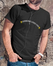 Someone loves you Classic T-Shirt lifestyle-mens-crewneck-front-4