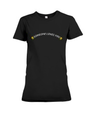 Someone loves you Premium Fit Ladies Tee thumbnail