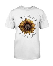 IM A SUNFLOWER A LITTLE FUNNY Classic T-Shirt front