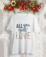 ALL YOU NEED IS LOVE Classic T-Shirt lifestyle-holiday-crewneck-front-2