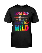 LOVE HER BUT LEAVE HER WILD Classic T-Shirt front
