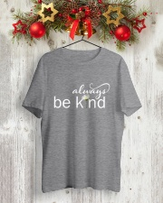 ALWAYS BE KIND Classic T-Shirt lifestyle-holiday-crewneck-front-2