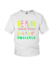 BE KIND WHENEVER POSSIBLE  IT IS ALWAYS POSSIBLE Youth T-Shirt thumbnail