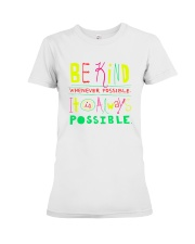 BE KIND WHENEVER POSSIBLE  IT IS ALWAYS POSSIBLE Premium Fit Ladies Tee thumbnail