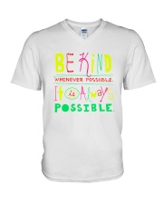 BE KIND WHENEVER POSSIBLE  IT IS ALWAYS POSSIBLE V-Neck T-Shirt thumbnail