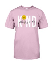ALWAYS BE KIND Classic T-Shirt front